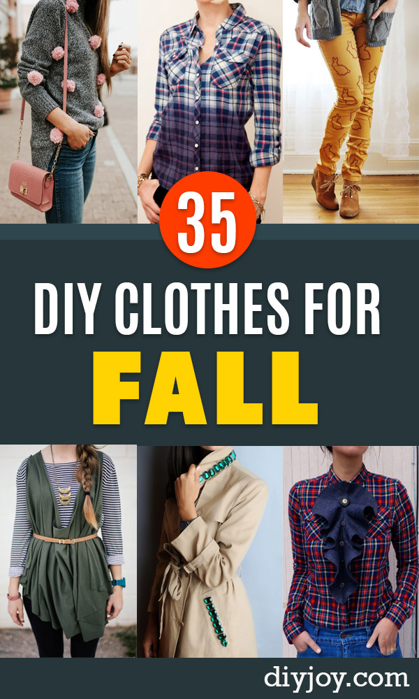 DIY Clothes for Fall - No Sew and Easy Designer Fashion Copycats - Tutorials for Making Your Own Clothing - Update Your Fall Wardrobe With These Cheap Shirts, Dresses, Skirts, Shoes, Scarves, Sweaters, Hats, Wraps, Coats and Bags - How To Dress For Success on A Budget - Free Sewing Tutorials for Beginners and Quick Fashion Upcycles for New Looks in 2018 http://diyjoy.com/diy-clothes-fall