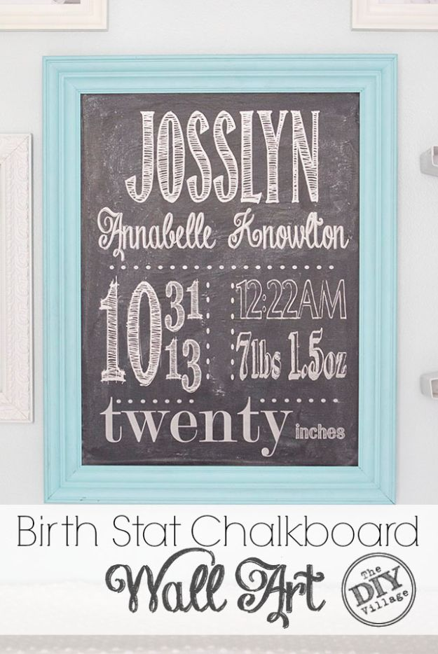DIY Nursery Decor - DIY Birth Stat Chalkboard Wall Art - Easy Projects to Make for Baby Room - Decorations for Boy and Girl Rooms, Unisex, Minimalist and Modern Nurseries and Rustic, Farmhouse Style - All White, Pink, Blue, Yellow and Green - Cribs, Bedding, Wall Art and Hangings, Rocking Chairs, Pillows, Changing Tables, Storage and Bassinet for Baby #diybaby #babygifts #nurserydecor
