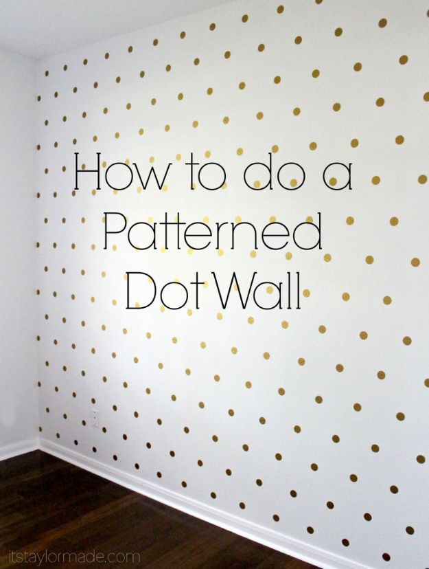 DIY Nursery Decor - Patterned Dot Wall - Easy Projects to Make for Baby Room - Decorations for Boy and Girl Rooms, Unisex, Minimalist and Modern Nurseries and Rustic, Farmhouse Style - All White, Pink, Blue, Yellow and Green - Cribs, Bedding, Wall Art and Hangings, Rocking Chairs, Pillows, Changing Tables, Storage and Bassinet for Baby http://diyjoy.com/diy-nursery-decor