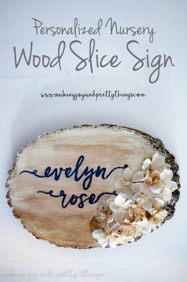 DIY Nursery Decor - Personalized Nursery Wood Slice Name Sign - Easy Projects to Make for Baby Room - Decorations for Boy and Girl Rooms, Unisex, Minimalist and Modern Nurseries and Rustic, Farmhouse Style - All White, Pink, Blue, Yellow and Green - Cribs, Bedding, Wall Art and Hangings, Rocking Chairs, Pillows, Changing Tables, Storage and Bassinet for Baby http://diyjoy.com/diy-nursery-decor