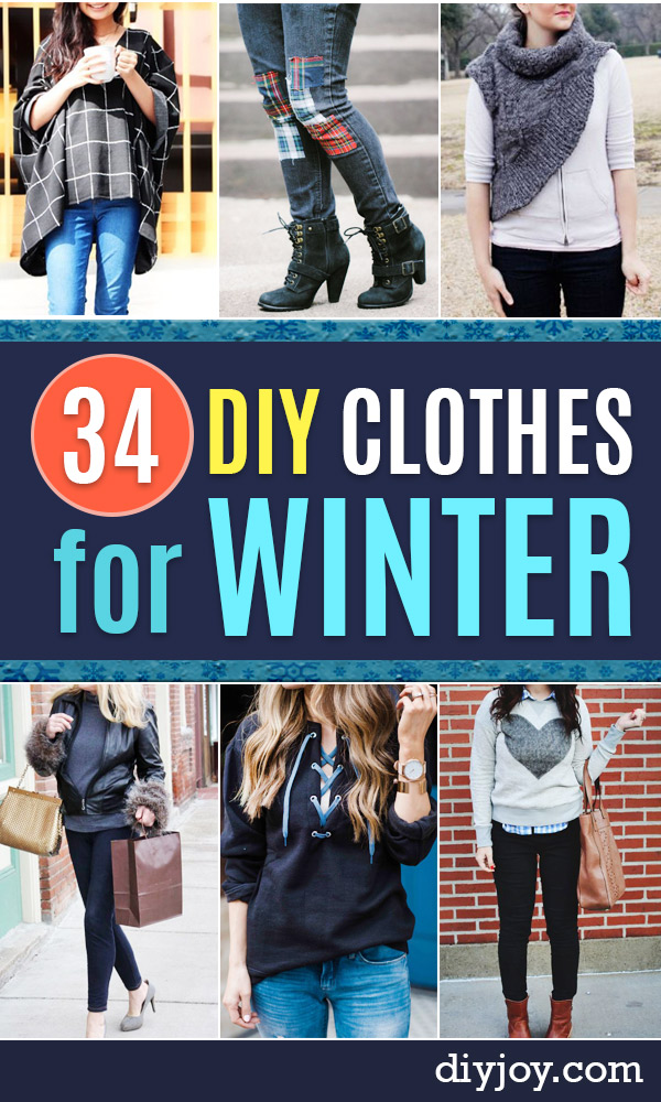 DIY Clothes for Winter - Cool Fashion Ideas to Make for Cold Weather - Handmade Scarves, Hats, Coats, Gloves and Mittens, Sweaters and Wraps - Easy Sewing Tutorials and No Sew Items - Creative and Quick Homemade Gifts and Christmas Present Ideas http://diyjoy.com/diy-clothes-winter