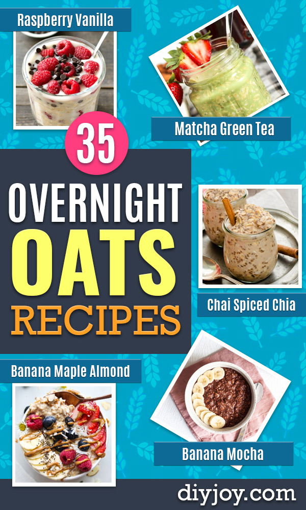 Overnight Oats Recipes - Quick Oatmeal Ideas - Easy Breakfast Recipe Idea - Healthy Fruit to Add Blueberry, Banana, Strawberry and Pineapple, Apple Cinnamon - Brunch Ideas and Kids Breakfasts http://diyjoy.com/overnight-oats-recipes