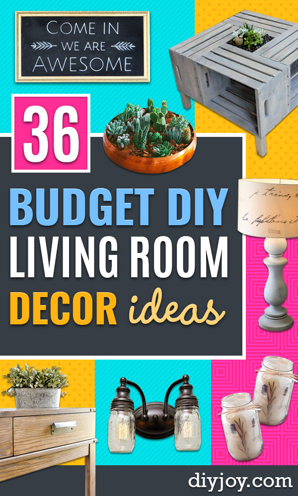 Cheap DIY Living Room Decor Ideas - Cool Modern, Rustic Creative Farmhouse Home Decor On A Budget - Do It Yourself Coffee Tables, Wall Art, Rugs, Pillows and Chairs. Step by Step Tutorials and Instructions http://diyjoy.com/cheap-diy-living-room-decor