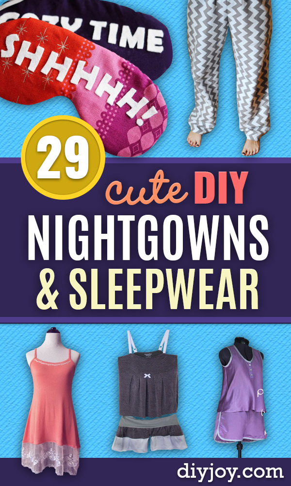 DIY Nightgowns and Sleepwear - Easy Sewing Projects for Cute Nightshirts, Tshirts, Gowns and Pajamas - Free Patterns and Step by Step Tutorials https://diyjoy.com/diy-nightgowns-sleepwear