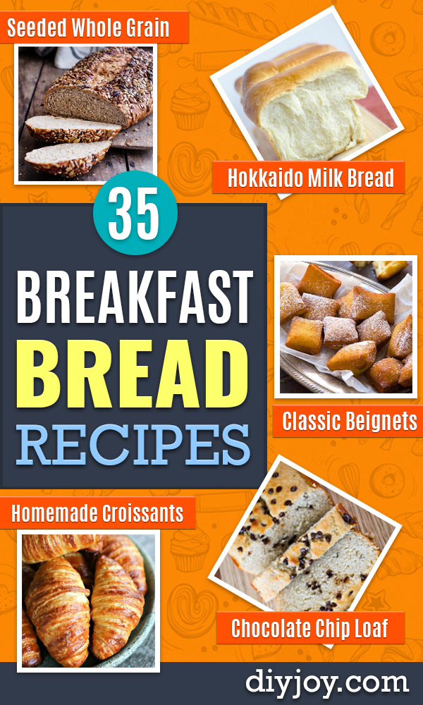 Breakfast Breads - Homemade Breakfast Bread Recipes - Healthy Fruit, Nut, Banana and Vegetable Recipe Ideas - Best Brunch Dishes #breakfastrecipes #brunch https://diyjoy.com/breakfast-bread-recipes