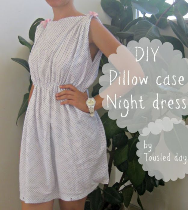 DIY Nightgowns and Sleepwear - DIY Pillow Case Night Dress - Easy Sewing Projects for Cute Nightshirts, Tshirts, Gowns and Pajamas - Free Patterns and Step by Step Tutorials #womensclothing #sleepwear #diyclothes #sewing