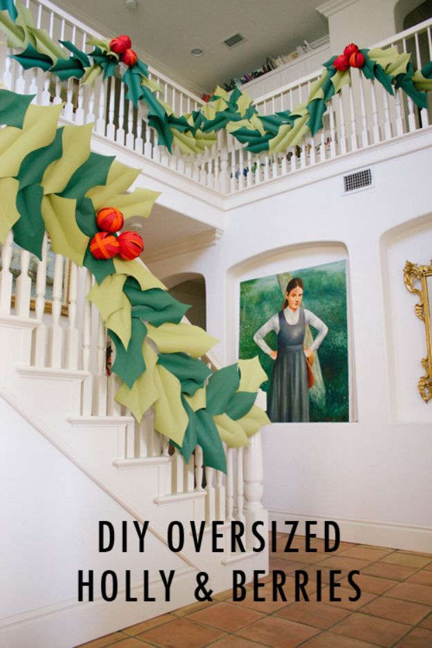 DIY Christmas Decorations - Oversized Holly and Berries - Easy Handmade Christmas Decor Ideas - Cheap Xmas Projects to Make for Holiday Decorating - Home, Porch, Mantle, Tree, Lights #diy #christmas #diydecor #holiday