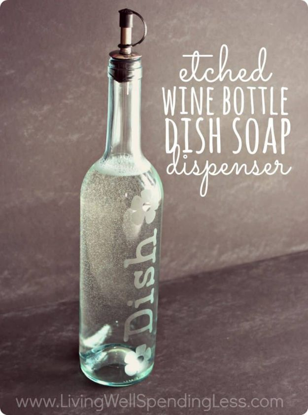 DIY Soap Dispensers - DIY Etched Wine Bottle Dish Soap Dispenser - Easy Soap Dispenser Ideas to Make for Kitchen, Bathroom - Mason Jar Idea, Cute Crafts to Make and Sell, Kids Bath Decor