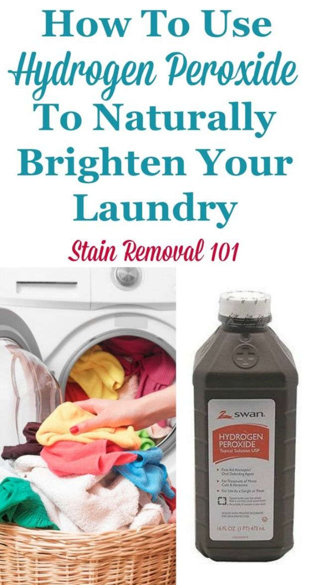 Laundry Hacks - Use Hydrogen Peroxide To Naturally Brighten Laundry - Cool Tips for Busy Moms and Laundry Lifehacks - Laundry Room Organizing Ideas, Storage and Makeover - Folding, Drying, Cleaning and Stain Removal Tips for Clothes - How to Remove Stains, Paint, Ink and Smells - Whitening Tricks and Solutions - DIY Products and Recipes for Clothing Soaps http://diyjoy.com/laundry-hacks