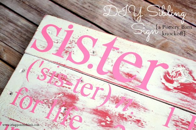 DIY Signs To Make For Your Home | DIY Sibling Sign - Rustic Wall Art Ideas and Homemade Sign for Bedroom, Kitchen, Farmhouse Decor | Stencil Pallet and Distressed Vintage