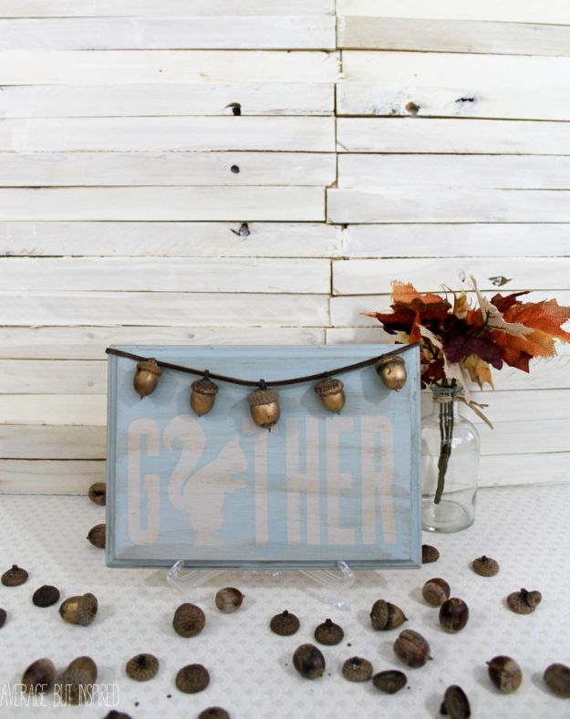 DIY Signs To Make For Your Home | Golden Acorns Gather Sign - Rustic Wall Art Ideas and Homemade Sign for Bedroom, Kitchen, Farmhouse Decor | Stencil Pallet and Distressed Vintage
