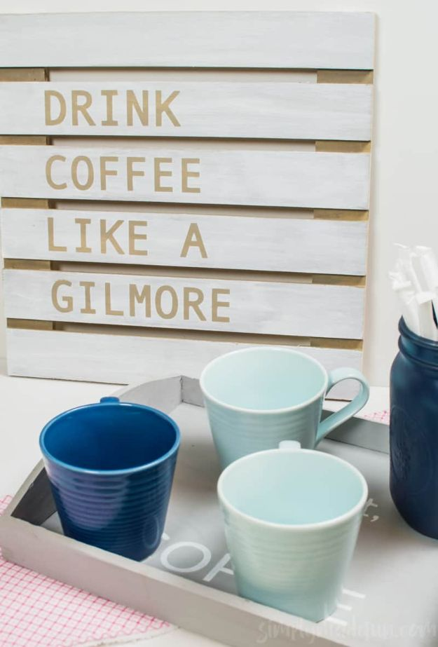 DIY Signs To Make For Your Home | Make a Gilmore Girls Coffee Sign - Rustic Wall Art Ideas and Homemade Sign for Bedroom, Kitchen, Farmhouse Decor | Stencil Pallet and Distressed Vintage