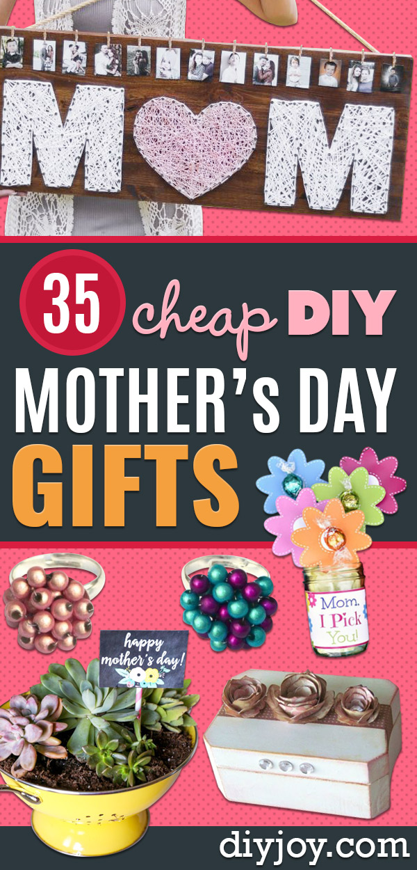 Cheap Mothers Day Gifts - Homemade Presents and Gift Ideas for Mom - Cute and Easy Things to Make For Mother