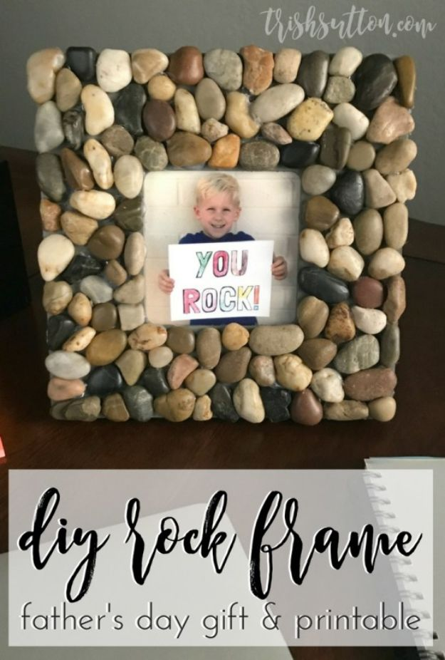 DIY Fathers Day Gifts - DIY Rock Frame - Homemade Presents and Gift Ideas for Dad - Cute and Easy Things to Make For Father