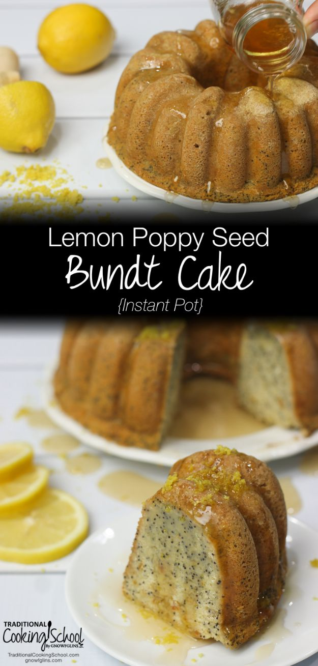 Instant Pot Desserts - Instant Pot Lemon Poppy Seed Bundt Cake - Easy Dessert Ideas to Make in Your Instant Pot - Quick Cheesecake, Brownies, Cake - Healthy Idea With Fruit, Gluten Free