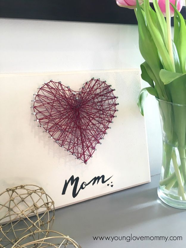 Easy Mothers Day Gifts - Mother's Day String Art Craft - Cute Crafts and Homemade Presents for Mom | Thoughtful Gift Ideas to Make For Mother