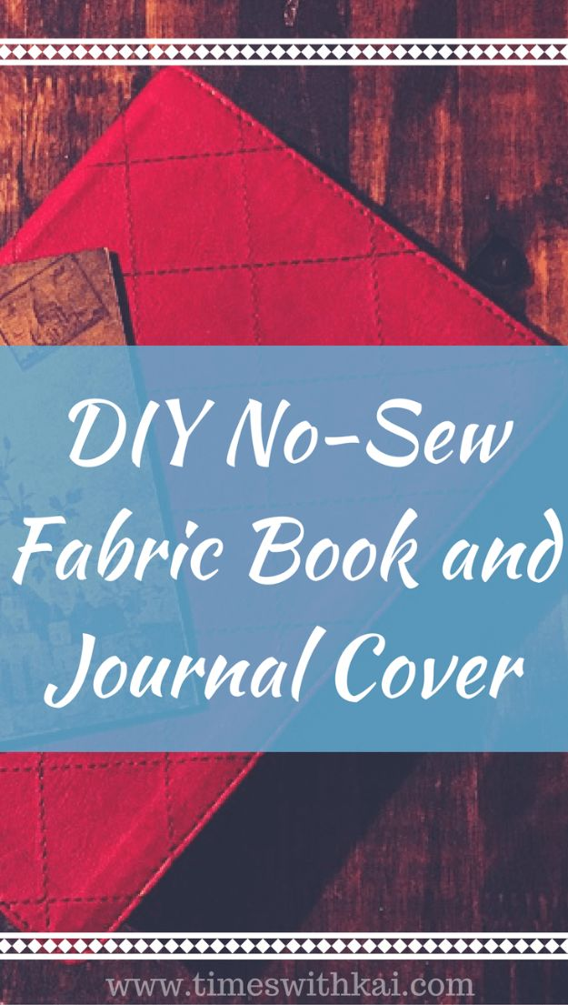 Easy No Sew Projects -No Sew Gifts to Make - Quick DIY Christmas Presents Ideas - DIY No-Sew Fabric Book and Journal Cover